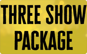 Three Show Package