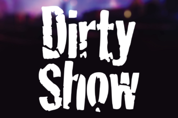 The Dirty Show Hosted by Adam Degi
