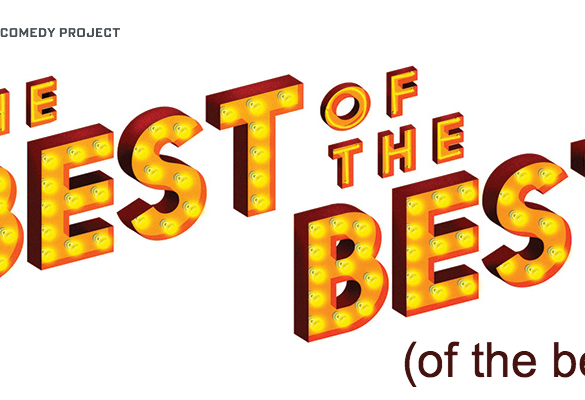 The Comedy Project - The Best of the Best (of the Best)